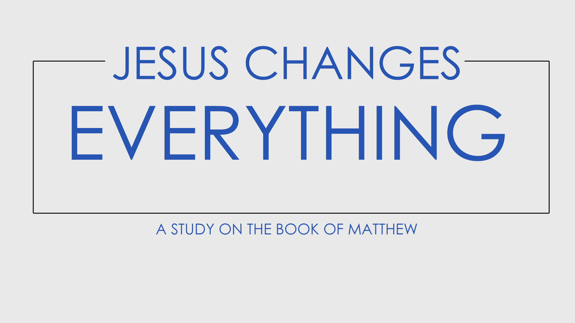 Jesus Changes Everything: The Kingdom